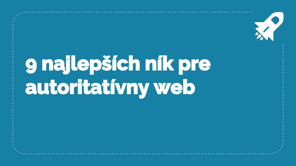 9 najlepších ník pre autoritatívny web